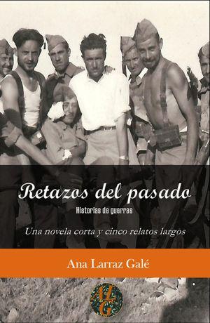 RETAZOS DEL PASADO. HISTORIAS DE GUERRAS