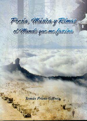 POESIAS, MUSICAS Y RIMAS EL MUNDO QUE ME FASCINA