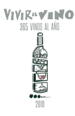 VIVIR EL VINO. 365 VINOS AL AÑO 2019