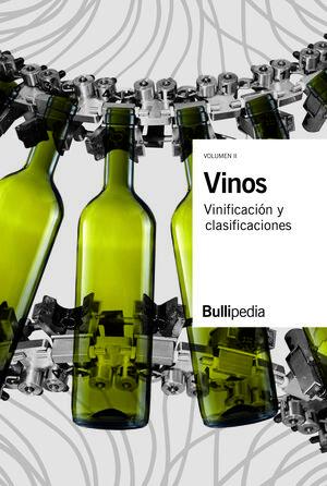 VINOS - VINIFICACIÓN Y CLASIFICACIONES (VOLUMEN II)