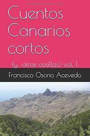 CUENTOS CANARIOS CORTOS (Y OTRAS COSILLAS) VOL. 1.