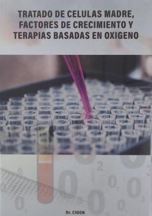 TRATADO DE CELULAS MADRE, FACTORES DE CRECIMIENTO Y TERAPIAS BASADAS EN OXIGENO