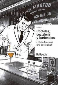 COCTELES, COCTELERIA Y BARTENDERS - II ¿COMO FUNCIONA UNA COCTELERIA? BULLIPEDIA