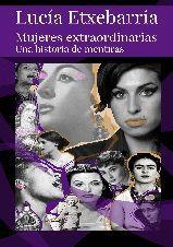 MUJERES EXTRAORDINARIAS. UNA HISTORIA DE MENTIRAS