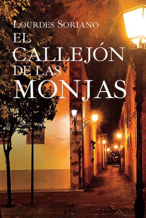 EL CALLEJÓN DE LAS MONJAS