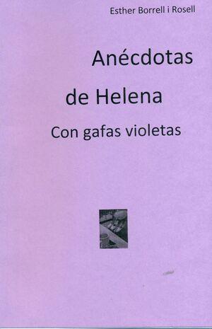ANÉCDOTAS DE HELENA CON GAFAS VIOLETAS