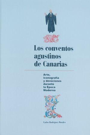 LOS CONVENTOS AGUSTINOS DE CANARIAS: ARTE, ICONOGRAFÍA Y DEVOCIONES