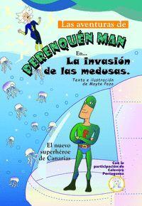 LAS AVENTURAS DE PERENQUEN MAN 2 LA INVASION DE LAS MEDUSAS