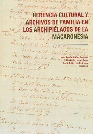 HERENCIA CULTURAL Y ARCHIVOS DE FAMILIA EN LOS ARCHIPIELAGOS DE LA MACARONESIA