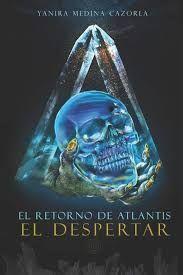 EL RETORNO DE ATLANTIS. EL DESPERTAR
