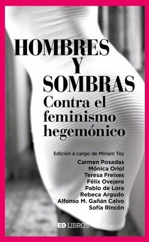 HOMBRES Y SOMBRAS. CONTRA EL FEMINISMO HEGEMÓNICO