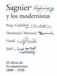 SAGNIER Y LOS MODERNISTAS. EL OFICIO DE LA ARQUITECTURA 1880-1930