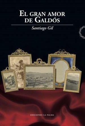EL GRAN AMOR DE GALDÓS