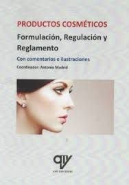 PRODUCTOS COSMÉTICOS. FORMULACIÓN, REGULACIÓN Y REGLAMENTO