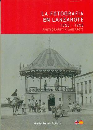 LA FOTOGRAFIA EN LANZAROTE 1850-1950