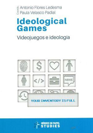 IDEOLOGICAL GAMES. VIDEOJUEGOS E IDEOLOGÍA