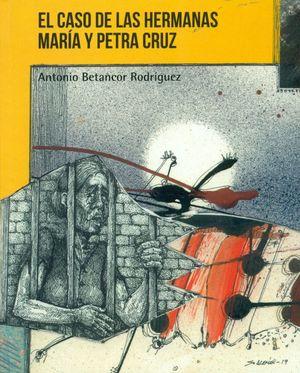 EL CASO DE LAS HERMANAS MARÍA Y PETRA CRUZ