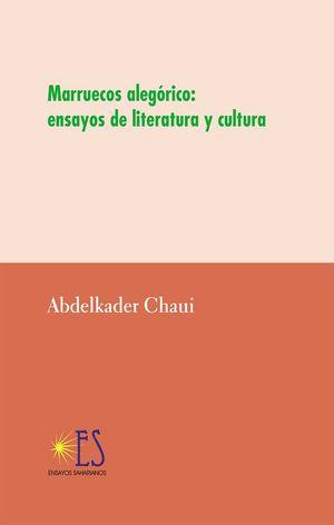 MARRUECOS ALEGORICO. ENSAYOS DE LITERATURA Y CULTURA