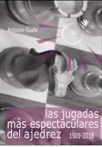 JUGADAS MAS ESPECTACULARES DEL AJEDREZ (1901-2018)