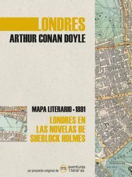 LONDRES EN LAS NOVELAS DE SHERLOCK HOLMES. MAPA LITERARIO 1891