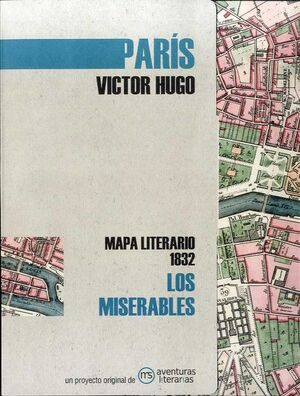 PARIS LOS MISERABLES. MAPA LITERARIO 1832