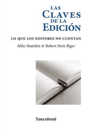 LAS CLAVES DE LA EDICIÓN. LO QUE LOS EDITORES NO CUENTAN