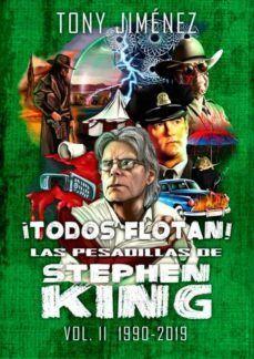 TODOS FLOTAN! LAS PESADILLAS DE STEPHEN KING VOL. II (1990-2019)