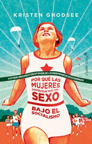 POR QUÉ� LAS MUJERES DISFRUTAN MÁS DEL SEXO BAJO EL SOCIALISMO