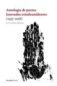 ANTOLOGIA DE POETAS LAUREADOS ESTADOUNIDENSES (1937-2018)
