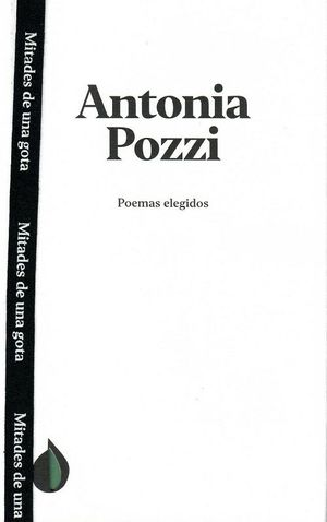 POEMAS ELEGIDOS - ANTONIA POZZI