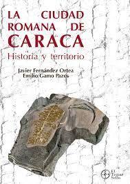 LA CIUDAD ROMANA DE CARACA. HISTORIA Y TERRITORIO
