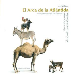 EL ARCA DE LA ATLANTIDA. RAZAS AUTÓCTONAS DEL MUNDO RURAL DE CANARIAS