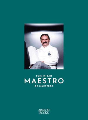 LUIS IRIZAR. MAESTRO DE MAESTROS