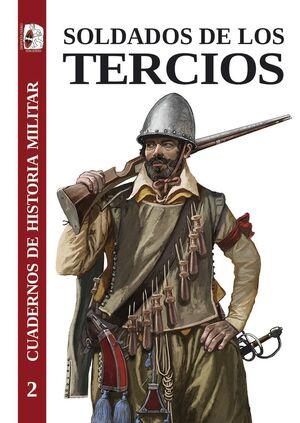 CUADERNOS DE HISTORIA MILITAR 2 SOLDADOS DE LOS TERCIOS