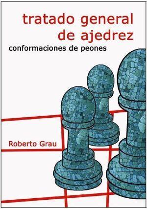 TRATADO GENERAL DE AJEDREZ. CONFORMACIONES DE PEONES