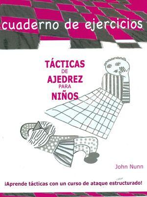 TACTICAS DE AJEDREZ PARA NIÑOS. EJERCICIOS