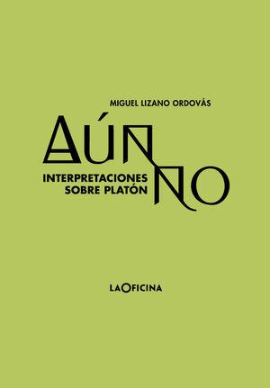 AUN NO. INTERPRETACIONES SOBRE PLATÓN