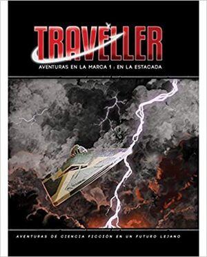 TRAVELLER. AVENTURAS DE LA MARCA. EN LA ESTACADA