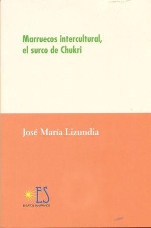 MARRUECOS INTERCULTURAL, EL SURCO DE CHUKRI