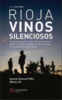 RIOJA VINOS SILENCIOSOS. GUIA PARA CONOCER EL OTRO RIOJA