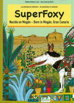 SUPERFOXY. NACIDA EN MOGAN - BORN IN MOGAN, GRAN CANARIA