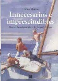 INNECESARIOS E IMPRESCINDIBLES
