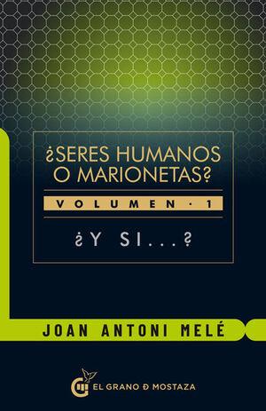 SERES HUMANOS O MARIONETAS? VOL. 1