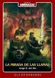 LA MIRADA DE LAS LLAMAS. AMENAZAS 4