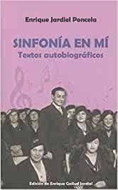SINFONIA EN MI. TEXTOS AUTOBIOGRAFICOS