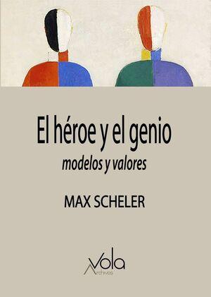 EL HÉROE Y EL GENIO. MODELOS Y VALORES