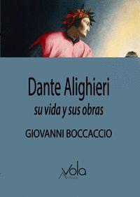 DANTE ALIGHIERI. SU VIDA Y SUS OBRAS