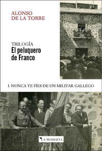 EL PELUQUERO DE FRANCO I NUNCA TE FIES DE UN MILITAR GALLEGO
