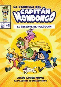 LA PANDILLA DEL CAPITAN MONDONGO 1 EL RESCATE DE PUERQUÍN