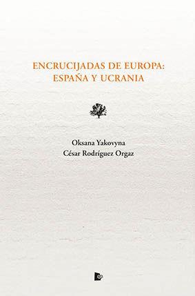 ENCRUCIJADAS DE EUROPA: ESPAÑA Y UCRANIA